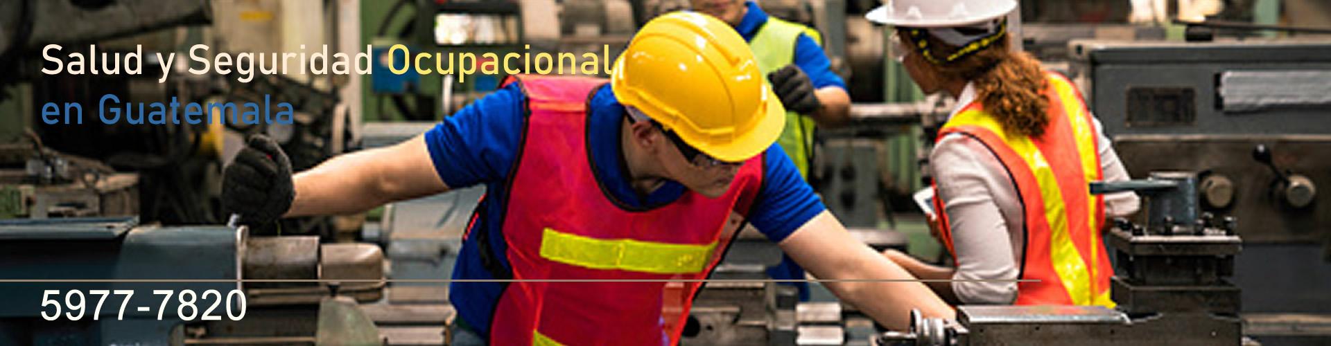 Implementación de planes de Salud y Seguridad Ocupacional en Guatemala